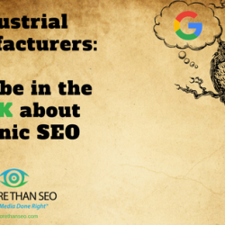 Industrial Manufacturers: Don't be in the Dark about Organic SEO